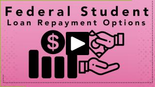 Thumbnail of Federal Student Loan Repayment Options