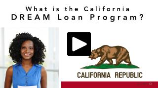 Thumbnail of What is the California DREAM Loan Program?