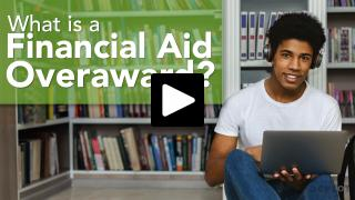 Thumbnail of What is a Financial Aid Overaward?
