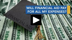 Thumbnail of Will financial aid pay for all of my expenses?