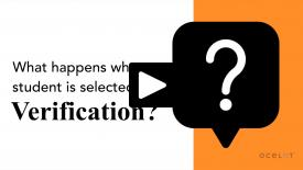 Thumbnail of What happens when a student is selected for Verification?