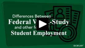 Thumbnail of Differences Between Federal Work-Study and Other Forms of Student Employment.