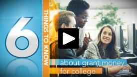 Thumbnail of Six Important Things to Know About Grant Money for College